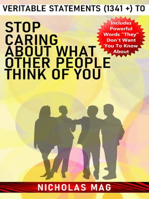 cover image of Veritable Statements (1341 +) to Stop Caring about What Other People Think of You