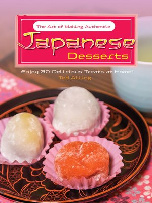 cover image of The Art of Making Authentic Japanese Desserts