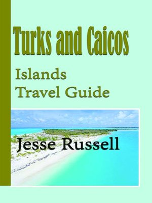cover image of Turks and Caicos Islands Travel Guide