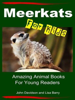 cover image of Meerkats For Kids