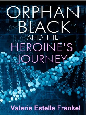 cover image of Orphan Black and the Heroine's Journey