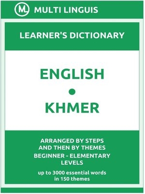 cover image of English-Khmer Learner's Dictionary (Arranged by Steps and Then by Themes, Beginner--Elementary Levels)