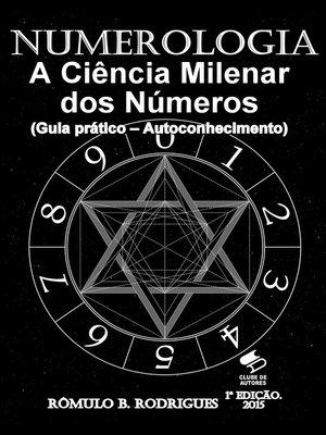 cover image of Numerologia--A Ciência Milenar dos Números (Guia prático--autoconhecimento)