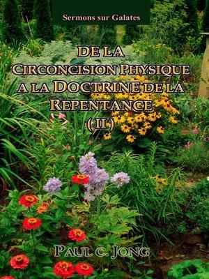 cover image of Sermons sur Galates--De La Circoncision Physique a La Doctrine De La Repentance ( II )