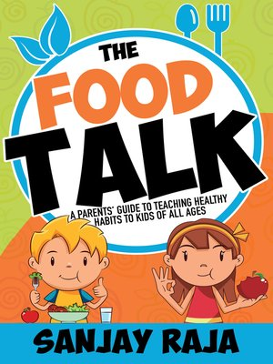 """cover image of """"The Food Talk"""" a Parents' Guide to Teaching Healthy Habits to Kids of All Ages"""