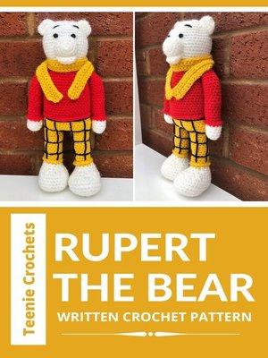 cover image of Rupert the Bear--Written Crochet Pattern (Unofficial)