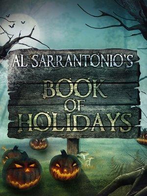 cover image of Al Sarrantonio's Book of Holidays