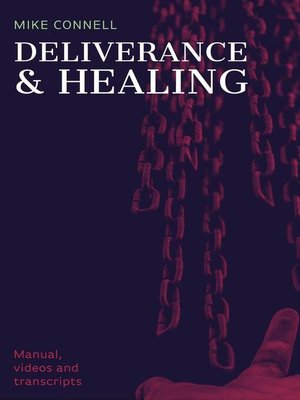 cover image of Deliverance and Healing (Manual, Videos, Transcripts)