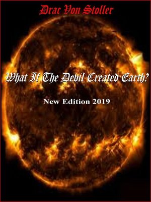 cover image of What If the Devil Created Earth?