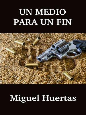 cover image of Un medio para un fin