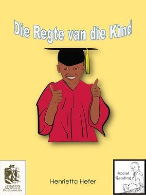 cover image of Die Regte van die kind