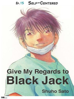 cover image of Give My Regards to Black Jack--Ep.15 Self-Centered (English version)