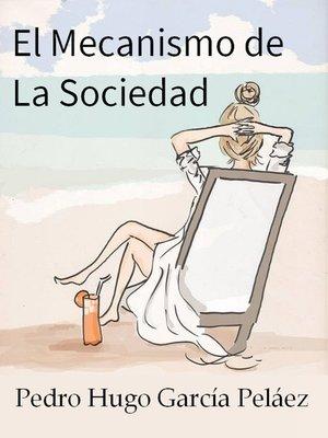 cover image of El Mecanismo de La Sociedad