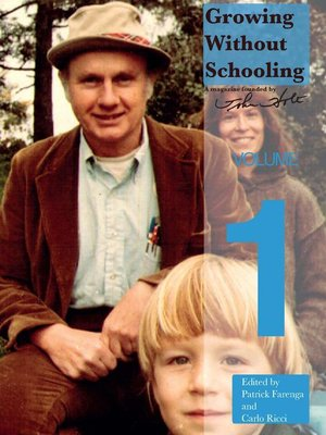 cover image of Growing Without Schooling Volume 1