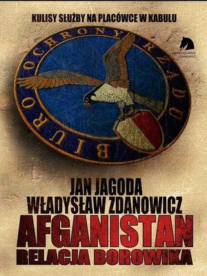 cover image of Afganistan. Relacja BORowika. Jan Jagoda/Władysław Zdanowicz