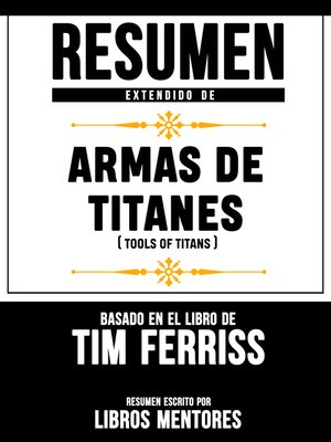 cover image of Armas De Titanes (Tools of Titans) – Resumen Del Libro De Tim Ferriss