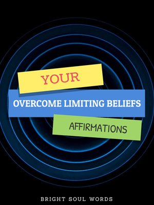 cover image of Your Overcome Limiting Beliefs Affirmations