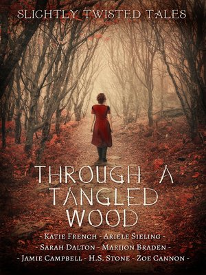 cover image of Through a Tangled Wood