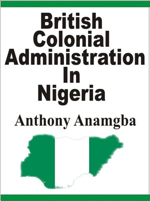 cover image of British Colonial Administration in Nigeria