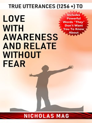 cover image of True Utterances (1256 +) to Love with Awareness and Relate Without Fear