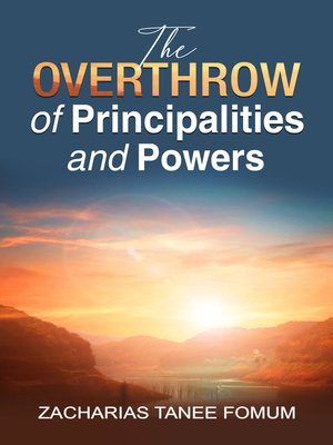 cover image of The Overthrow of Principalities and Power (Volume One)