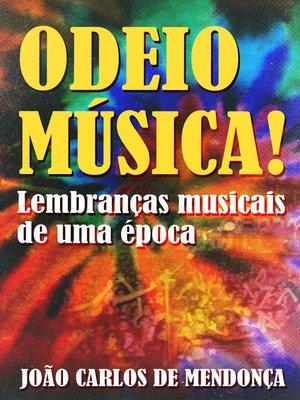 cover image of Odeio Música!