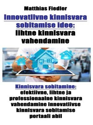 cover image of Innovatiivne kinnisvara sobitamise idee