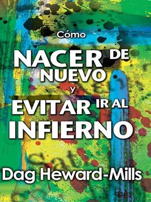 cover image of Cómo nacer de nuevo y evitar ir al infierno