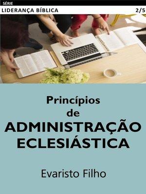 cover image of Princípios de Administração Eclesiástica