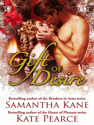 cover image of Gift of Desire (Hot Christmas Love Stories from Samantha Kane and Kate Pearce)