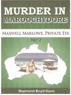 cover image of Maxwell Marlowe, Private Eye. 'Murder in Maroochydore.