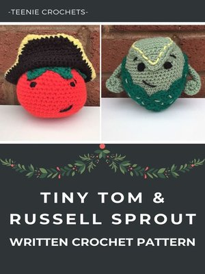 cover image of Tiny Tom and Russell Sprout--Written Crochet Pattern (Unofficial)