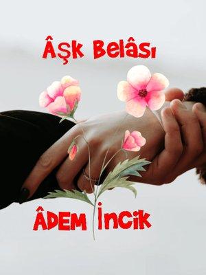 cover image of Aşk Belâsı