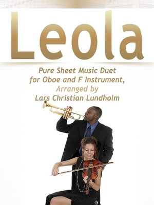 cover image of Leola Pure Sheet Music Duet for Oboe and F Instrument, Arranged by Lars Christian Lundholm