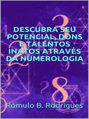cover image of Descubra seu potencial, dons e talentos inatos através da numerologia