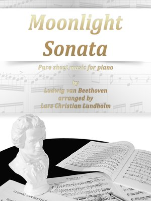 cover image of Moonlight Sonata Pure sheet music for piano by Ludwig van Beethoven arranged by Lars Christian Lundholm