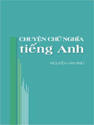 cover image of Chuyện Chữ & Nghĩa