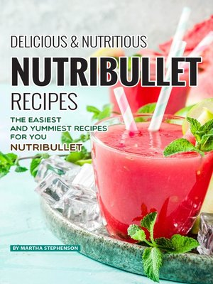 cover image of Delicious Nutritious Nutribullet Recipes