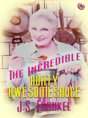 cover image of The Incredible Aunty Awesomesauce