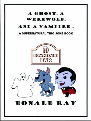 cover image of A Ghost, a Werewolf, and a Vampire