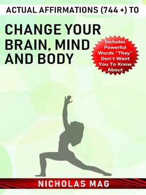cover image of Actual Affirmations (744 +) to Change Your Brain, Mind and Body