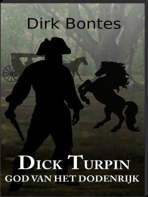 cover image of Dick Turpin, God Van Het Dodenrijk