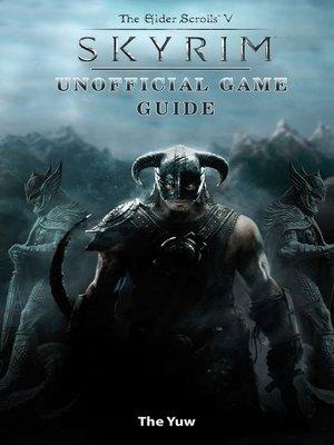 cover image of Elder Scrolls V Skyrim Unofficial Game Guide