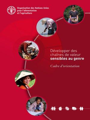 cover image of Développer des chaînes de valeur sensibles au genre