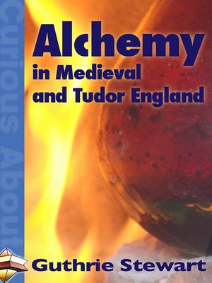 cover image of Alchemy in Medieval and Tudor England
