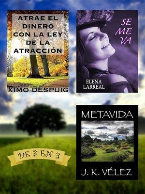 cover image of Atrae el dinero con la ley de la atracción + Se me va + Metavida. De 3 en 3