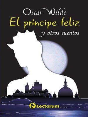 cover image of El principe feliz y otros cuentos