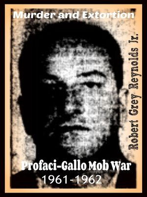 cover image of Murder and Extortion Profaci-Gallo Mob War 1961-1962