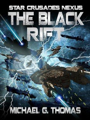 cover image of The Black Rift (Star Crusades Nexus, Book 9)