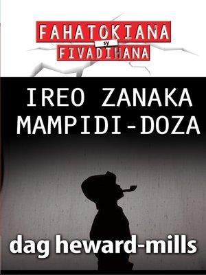 cover image of Ireo zanaka mampidi-doza